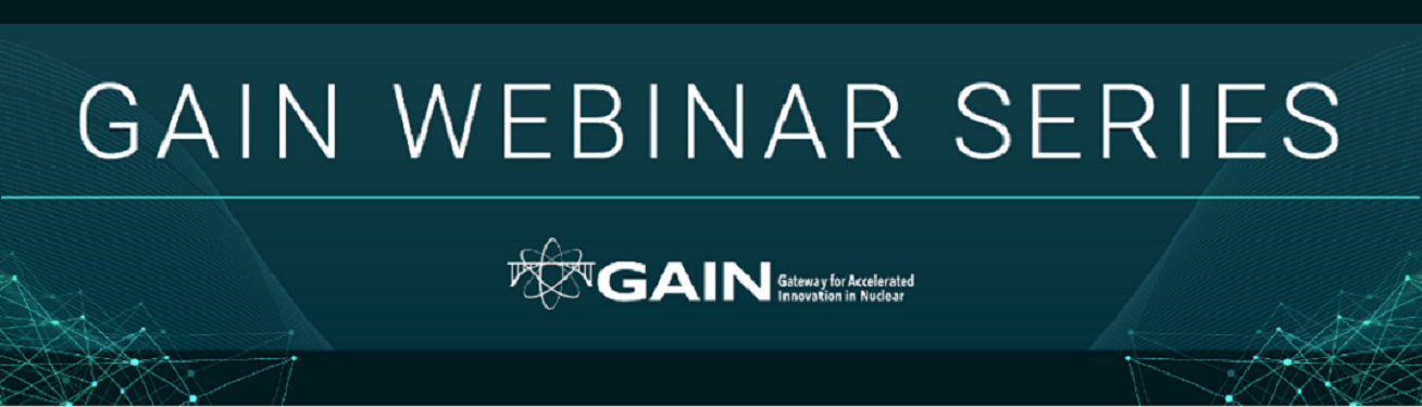 https://gain.inl.gov/SiteAssets/GAIN_WebinarSeries/GAIN_Webinar-Banner3.png